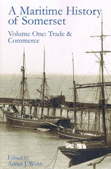 A Maritime History of Somerset Volume 1 Trade & Commerce edited by Adrian J Webb