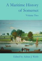 A Maritime History of Somerset, Volume 2: Travel & Tourism, edited by Dr Adrian J Webb