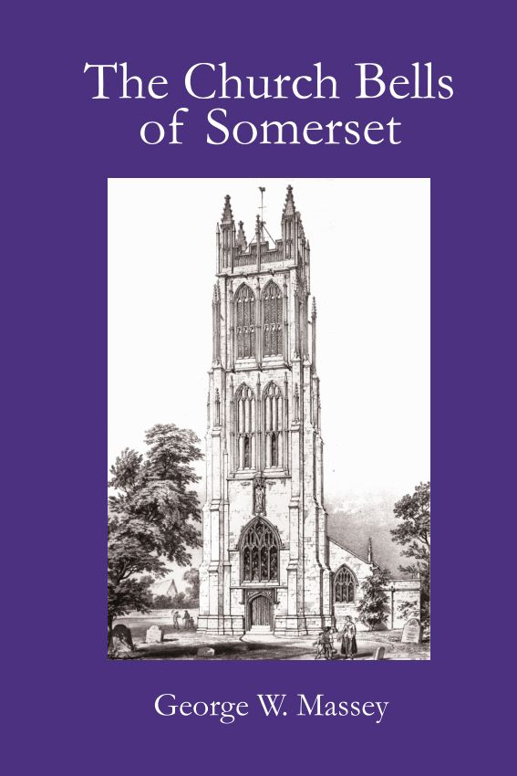 Church Bells of Somerset George W Massey edited by David Bromwich